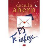 P.S. Te iubesc - Cecelia Ahern, editura All