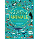 Atlasul aventurilor. Animale - Rachel Williams, Emily Hawkins, editura Litera