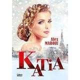 Katia - Alex Maroiu, editura Libris Editorial
