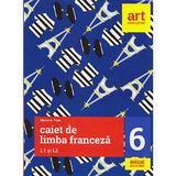 Caiet de limba franceza L1 si L2 - Clasa 6 - Mariana Popa, editura Grupul Editorial Art