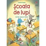Scoala de lupi - Caroline Roque, editura Aramis