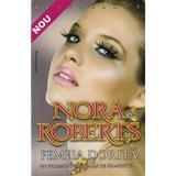 Femeia dorita - Nora Roberts, editura Miron