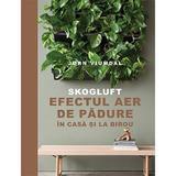 Skogluft. Efectul aer de padure in casa si la birou - Jorn Viumdal, editura Lifestyle