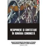 Nesupunere si contestare in Romania comunista, editura Polirom