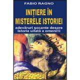 Initiere in misterele istoriei - Fabio Ragno, editura Orizonturi