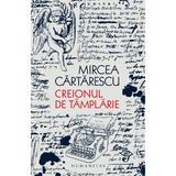 Creionul de tamplarie - Mircea Cartarescu, editura Humanitas