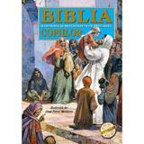 Biblia ilustrata si repovestita pe intelesul copiilor, editura Crisan