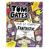 Tom Gates Vol.5: Pur si simplu fantastic (la unele lucruri) - L. Pichon, editura Grupul Editorial Art