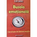 Busola emotionala - Ilse Sand, editura Ascendent