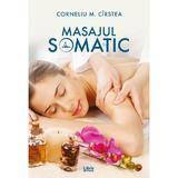 Masajul somatic - Corneliu M. Cirstea, editura Libris Editorial