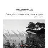 Carne, visuri si oase triste uitate in Hydra - Tatiana Ernuteanu, editura Eikon
