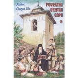 Povestiri pentru copii 9 - Cleopa Ilie, editura Manastirea Sihastria