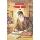 Povestiri pentru copii 10 - Cleopa Ilie, editura Manastirea Sihastria
