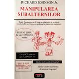 Manipularea subalternilor - Richard Johnson Jr., editura Antet