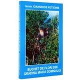 Buchet de flori din gradina Maicii Domnului - Ioannikios Kotsonis, editura Bunavestire
