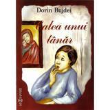 Calea unui tanar - Dorin Bujdei, editura Doxologia