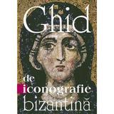 Ghid de iconografie bizantina, editura Sophia