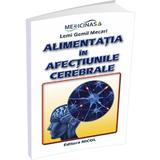 Alimentatia in afectiunile cerebrale - Lemi Gemil Mecari, editura Nicol