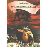 Povestiri din ambele secole - Lucian Pop, editura Ecou Transilvan