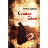 Cetatea cu nebuni - Leon-Iosif Grapini, editura Ecou Transilvan