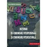 Dictionar de comunicare interpersonala si comunicare interculturala - Ana-Maria Ionescu, editura Paralela 45