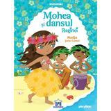 Mohea si dansul reginei, autori Nadjia, Julie Camel, editura Didactica Publishing House