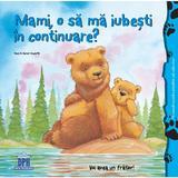 Mami, o sa ma iubesti in continuare?, autori Heidi Howarth, Daniel Howarth, editura Didactica Publishing House