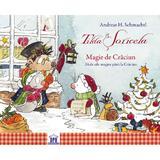 Tilda Soricela - Magie de Craciun (calendar)- 24 de zile magice pana la Craciun, autor Andreas H. Schmachtl, editura Didactica Publishing House