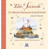 Tilda Soricela - O calatorie fascinanta in jurul lumii, autor Andreas H. Schmachtl, editura Didactica Publishing House