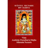 Viata, Acatistul, Paraclisul Si Slujba Sfantului Nectarie - Sfantul Nectarie Din Eghina, editura Biserica Sfantul Spiridon