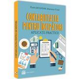 Contabilitatea pentru incepatori. Aplicatii practice - Florin Boghean, Mariana Vlad, editura Pro Universitaria