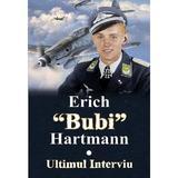 Ultimul interviu - Erich Bubi Hartmann