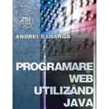 Programare web utilizand Java - Andrei Baranga, editura Albastra