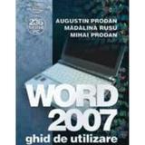 Word 2007, ghid de utilizare - Augustin Prodan, Florin Gorunescu, editura Albastra