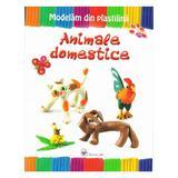Animale domestice - Modelam din plastilina, editura Arc
