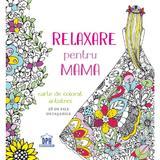 Relaxare pentru mama - carte de colorat antistres, editura Didactica Publishing House