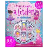 Marea carte a fetelor cu abtibilduri, editura Girasol