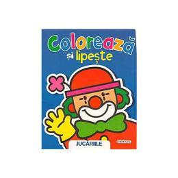 Coloreaza Si Lipeste - Jucariile, editura Girasol