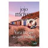 Vara în care te-am întâlnit, de Jojo Moyes