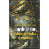 Dincolo de sine: dialoguri intre budism si neurostiinta - Matthieu Ricard, Wolf Singer, editura Cartea Romaneasca Educational