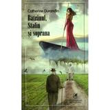 Batranul, Stalin si soprana - Catherine Durandin, editura Cartea Romaneasca Educational
