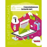Scrisorile verii - Clasa 1 - Caiet de vacanta - Ana-Maria Palea, Maria Comanescu, Iuliana Filfanescu, editura Paralela 45