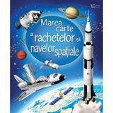 Marea carte a rachetelor si navelor spatiale, editura Univers Enciclopedic