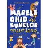 Marele ghid al bunelor maniere - Nathalie Depoorter, editura Booklet