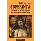 Suferinta, ghid de utilizare - Jeff Cavins, editura Galaxia Gutenberg