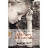 Bibliotecara de la Auschwitz - Antonio G. Iturbe, editura Rao