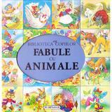 Fabule cu animale - Biblioteca copiilor, editura Flamingo