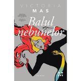 Balul nebunelor - Victoria Mas, editura Pandora