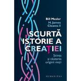 Scurta istorie a creatiei - Bill Mesler, H. James Cleaves II, editura Humanitas