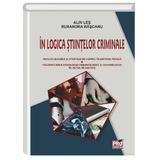 In logica stiintelor criminale - Alin Les, Ruxandra Rascanu, editura Pro Universitaria